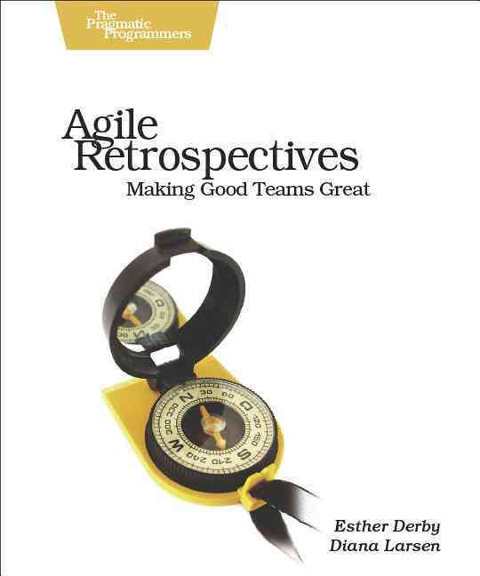 Agile Retrospective By Derby, Esther/ Larsen, Diana